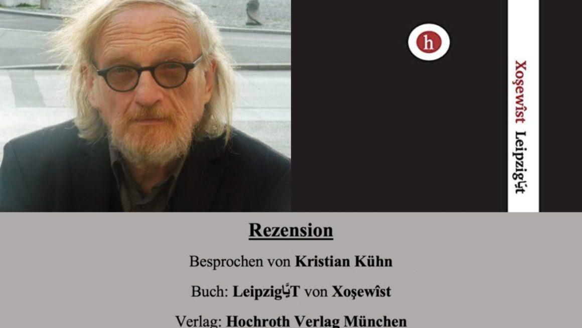 Rezension besprochen von Kristian Kühn über LeipzigيَّاT von Xoşewîst